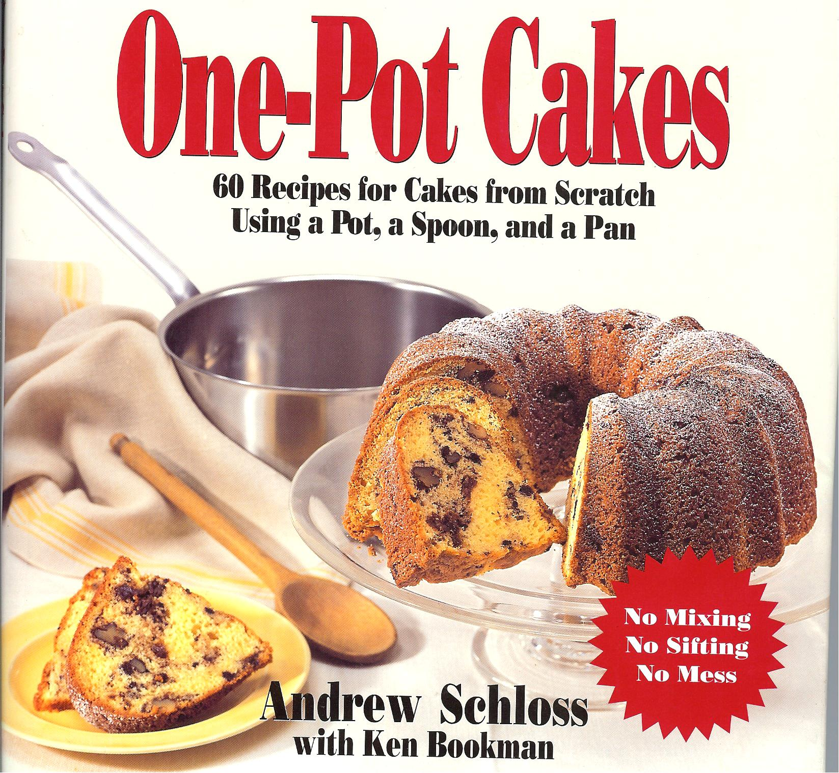 One Pot Cakes By Andrew Schloss Something For Almost